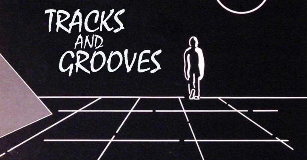 Tracks And Grooves