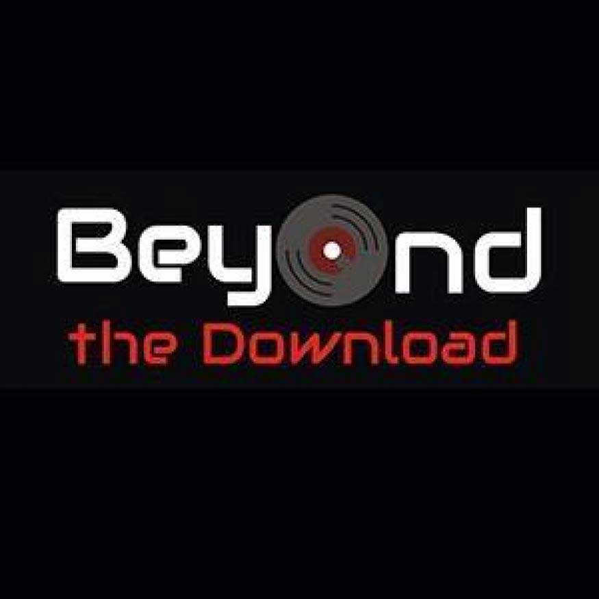 Beyond The Download